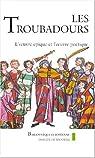 Les troubadours : L'oeuvre épique et l'oeuvre poétique (coffret de 2 volumes) par Lavaud