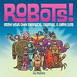 Robots!, Jay Stephens, 157990937X