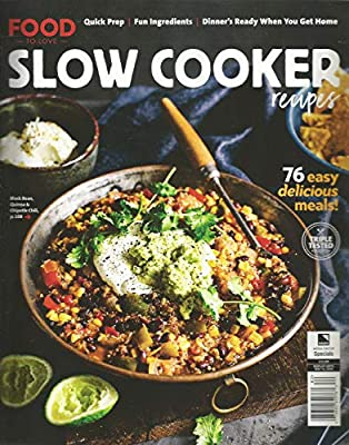 Amazon Com Food To Love Slow Cooker Recipes Special Issue Spring