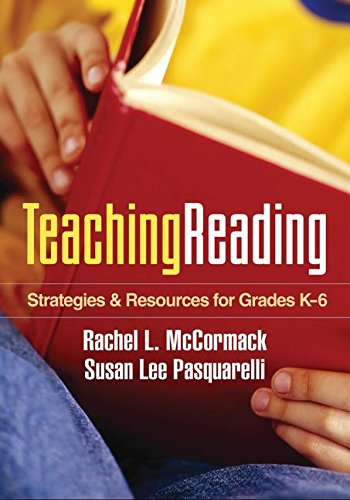 Teaching Reading: Strategies and Resources for Grades K-6 (Solving Problems in the Teaching of Literacy)