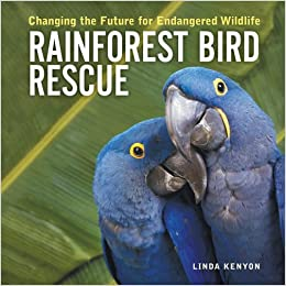 Book Rainforest Bird Rescue: Changing the Future for Endangered Wildlife (Firefly Animal Rescue)