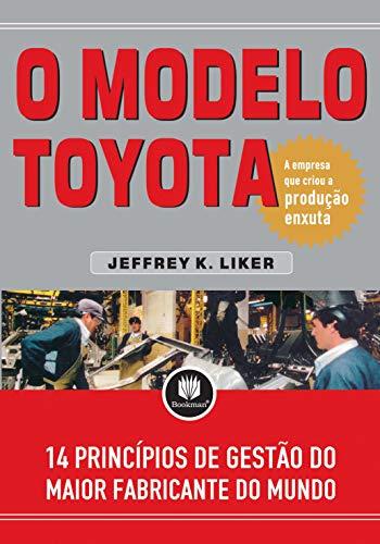 O Modelo Toyota: 14 Princípios de Gestão do Maior Fabricante do Mundo