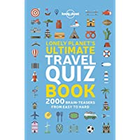 Lonely Planet's Ultimate Travel Quiz Book 1st Ed.