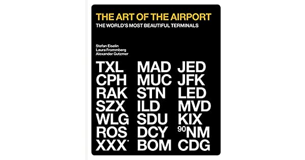 Amazon.com: The Art of the Airport: The Worlds Most ...