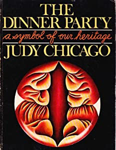 The Dinner Party: A Symbol of our Heritage