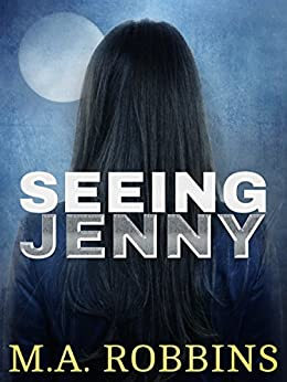 Seeing Jenny: A Supernatural Love Story by [Robbins, M.A.]