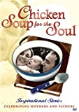 Chicken Soup for the Soul: Inspirational Stories Celebrating Mothers and Fathers