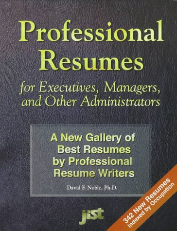 Professional Resumes for Executives, Managers, and Other Administrators: A New Gallery of Best Resumes by Professional Resume Writers (Gallery Of Best Resumes)