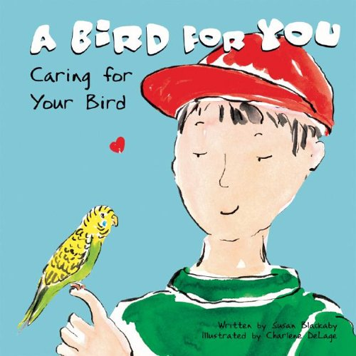 A Bird for You: Caring for Your Bird (Pet Care) PDF