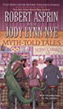 Myth-Told Tales, Robert L. Asprin and Jody Lynn Nye, 0441014860