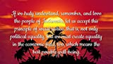 Sukarno - Famous Quotes Laminated POSTER PRINT 24x20 - If we truly understand, remember, and love the people of Indonesia, let us accept this principle of social justice, that is, not only political