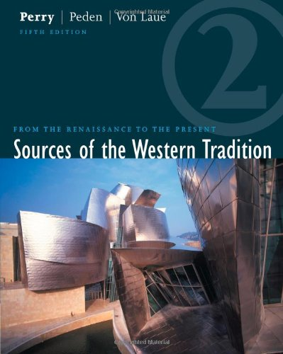 Sources of the Western Tradition: From the Renaissance to the Present, Volume Two
