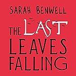 The Last Leaves Falling | Sarah Benwell