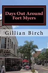 Days Out Around Fort Myers (Days Out in Florida) (Volume 4) Paperback
