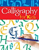 Calligraphy for Kids, Eleanor Winters, 1402706642
