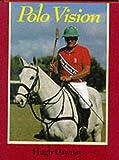 Polo Vision: Learn to Play Polo with Hugh Dawnay