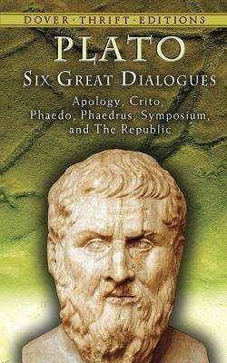 Six Great Dialogues : Apology, Crito, Phaedo, Phaedrus, Symposium, the Republic (Paperback)--by Plato [2007 Edition]