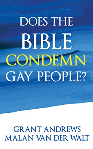 Does the Bible Condemn Gay People?: A Close Look at What Scripture Says About Homosexuality (Questions of Sexuality Book 1)