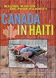 Canada in Haiti: Waging War on the Poor Majority