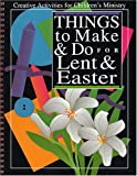 Things to Make and Do for Lent and Easter, Bridge Resources, 1578950163