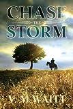 Chase the Storm, V. M Waitt, 1623804949