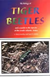 The Biology of Tiger Beetles, C. Barry Knisley and Tom D. Schultz, 1884549071
