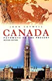 Canada : Pathways to the Present, Saywell, John, 0773760385