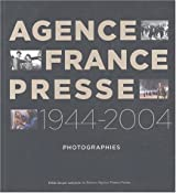 Agence France-Presse 1944-2004 : Photographies