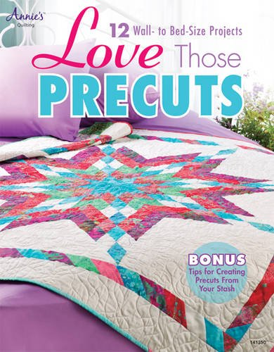 Love Of Quilting (Love Those Precuts (Annie's Quilting))