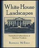 White House Landscapes, Barbara McEwan, 0802711928