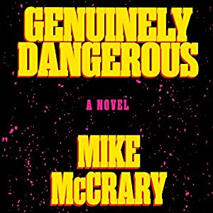 Genuinely Dangerous Audiobook
