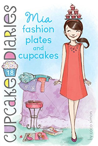 Mia Fashion Plates and Cupcakes (Cupcake Diaries Book 18)