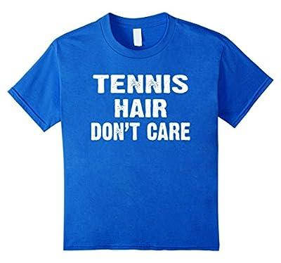 Funny TENNIS T shirt TENNIS hair don't care Tee