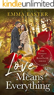 Love Means Everything (The Sisters of Rosefield Series Book 3)