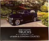 By Lisa A. Harris Wine Country Trucks of Napa & Sonoma Counties (1st First Edition) [Hardcover]