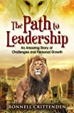 The Path to Leadership: An Amazing Story of Challenges and Personal Growth