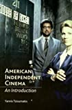American Independent Cinema: An Introduction, Yannis Tzioumakis, 0813539714
