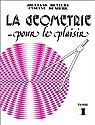 La géométrie pour le plaisir, tome 1 par Denière