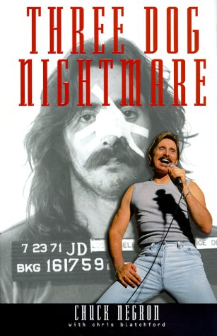 Three Dog Nightmare: The Chuck Negron Story, Negron, Chuck; Blatchford, Chris