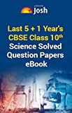 Last 5+1 Years CBSE Class 10th Science Solved Question Papers - eBook: CBSE class 10th Science Previous Year Solved Papers
