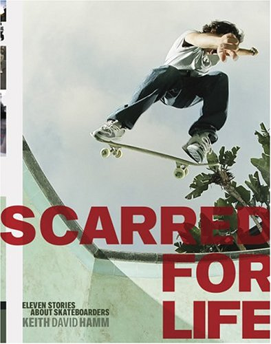 Scarred for Life: Eleven Stories About Skateboarders pdf epub