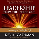 Leadership from the Inside Out: Becoming a Leader for Life | Kevin Cashman