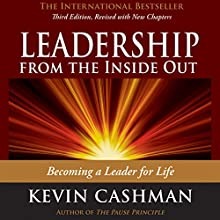 Leadership from the Inside Out: Becoming a Leader for Life Audiobook by Kevin Cashman Narrated by Alan Sklar