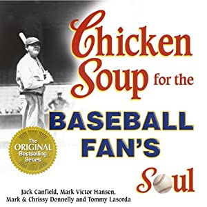 Chicken Soup for the Baseball Fan's Soul Audiobook
