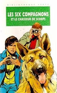 Les six compagnons et le chasseur de scoops : Une nouvelle aventure des personnages créés par Jacques Bonzon par Pierre Dautun