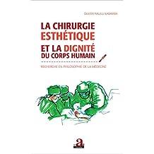 Chirurgie esthétique et la dignité du corps humain: Recherche en philosophie de la médecine (French Edition)