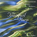 : The Tranquil Harp: Improvisations for Relaxation, Meditation, Integration