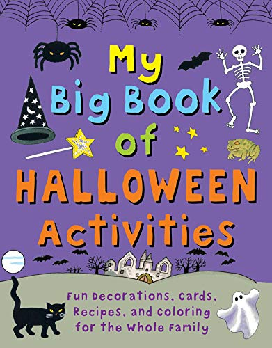 Fun Family Halloween Activities (My Big Book of Halloween Activities: Fun Decorations, Cards, Recipes, and Coloring for the Whole)