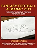 Fantasy Football Almanac 2011: The Essential Fantasy Football Refererence Guide