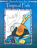 Tropical Fish (Stained Glass Art)